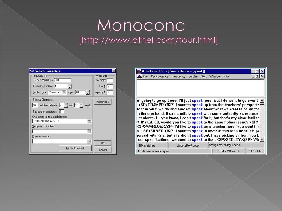 Monoconc [http://www.athel.com/tour.html]